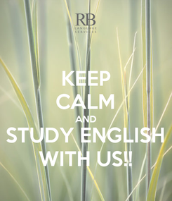 Poster: KEEP CALM AND STUDY ENGLISH WITH US!!