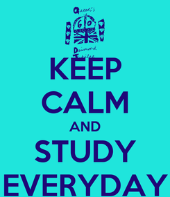 Poster: KEEP CALM AND STUDY EVERYDAY