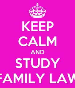 Poster: KEEP CALM AND STUDY FAMILY LAW