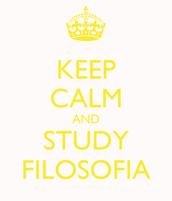 Poster: KEEP CALM AND STUDY FILOSOFIA