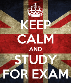 Poster: KEEP CALM AND STUDY FOR EXAM