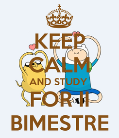 Poster: KEEP CALM AND STUDY  FOR II BIMESTRE