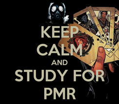 Poster: KEEP CALM AND STUDY FOR PMR