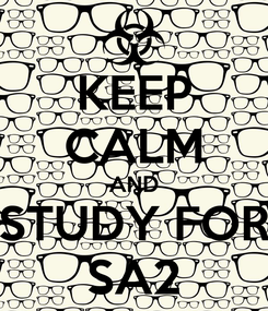 Poster: KEEP CALM AND STUDY FOR SA2