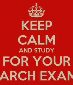 Poster: KEEP CALM AND STUDY FOR YOUR MARCH EXAMS