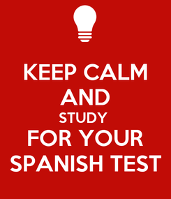 Poster: KEEP CALM AND STUDY  FOR YOUR SPANISH TEST