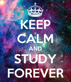 Poster: KEEP CALM AND STUDY FOREVER