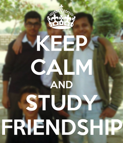 Poster: KEEP CALM AND STUDY FRIENDSHIP
