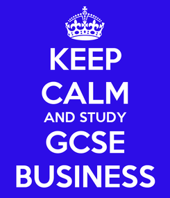 Poster: KEEP CALM AND STUDY GCSE BUSINESS