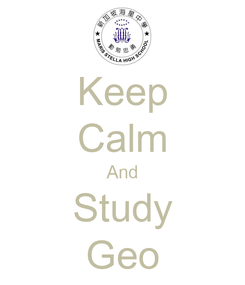 Poster: Keep Calm And Study Geo