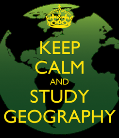 Poster: KEEP CALM AND STUDY GEOGRAPHY