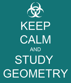 Poster: KEEP CALM AND STUDY  GEOMETRY