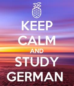 Poster: KEEP CALM AND STUDY GERMAN