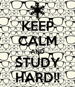 Poster: KEEP CALM AND STUDY HARD!!