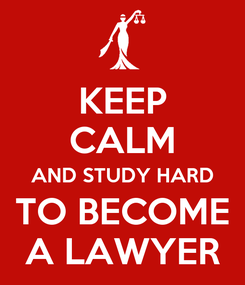 Poster: KEEP CALM AND STUDY HARD TO BECOME A LAWYER