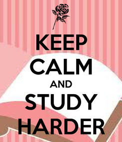 Poster: KEEP CALM AND STUDY HARDER