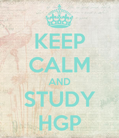 Poster: KEEP CALM AND STUDY HGP