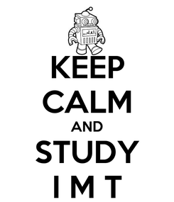 Poster: KEEP CALM AND STUDY I M T