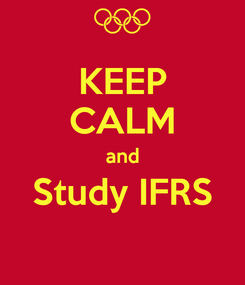 Poster: KEEP CALM and Study IFRS