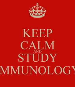 Poster: KEEP CALM AND STUDY IMMUNOLOGY