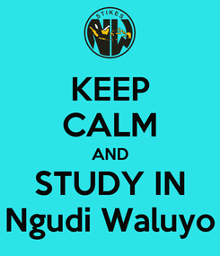 Poster: KEEP CALM AND STUDY IN Ngudi Waluyo
