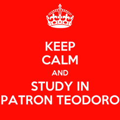 Poster: KEEP CALM AND STUDY IN PATRON TEODORO