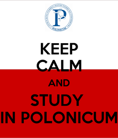 Poster: KEEP CALM AND STUDY  IN POLONICUM