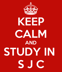 Poster: KEEP CALM AND STUDY IN  S J C
