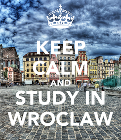 Poster: KEEP CALM AND STUDY IN WROCLAW