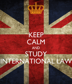 Poster: KEEP CALM AND STUDY INTERNATIONAL LAW