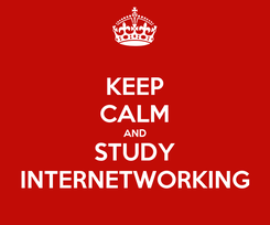 Poster: KEEP CALM AND STUDY INTERNETWORKING