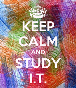 Poster: KEEP CALM AND STUDY I.T.