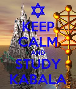 Poster: KEEP CALM AND STUDY KABALA