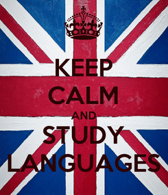 Poster: KEEP CALM AND STUDY LANGUAGES