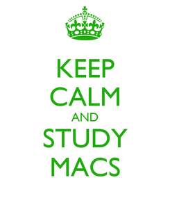 Poster: KEEP CALM AND STUDY MACS