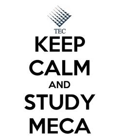 Poster: KEEP CALM AND STUDY MECA