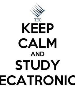 Poster: KEEP CALM AND STUDY MECATRONICA
