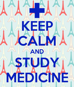 Poster: KEEP CALM AND STUDY MEDICINE
