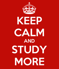 Poster: KEEP CALM AND STUDY MORE