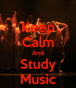 Poster: Keep Calm And Study Music