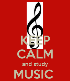 Poster: KEEP CALM and study MUSIC  THERAPY