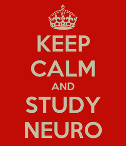 Poster: KEEP CALM AND STUDY NEURO