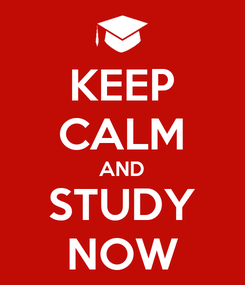Poster: KEEP CALM AND STUDY NOW