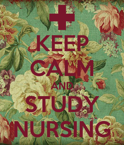 Poster: KEEP CALM AND STUDY NURSING