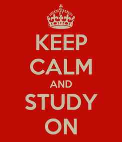 Poster: KEEP CALM AND STUDY ON