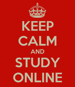 Poster: KEEP CALM AND STUDY ONLINE