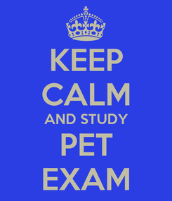Poster: KEEP CALM AND STUDY PET EXAM