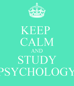 Poster: KEEP  CALM AND STUDY PSYCHOLOGY