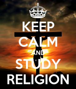 Poster: KEEP CALM AND STUDY RELIGION
