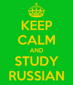 Poster: KEEP CALM AND STUDY RUSSIAN